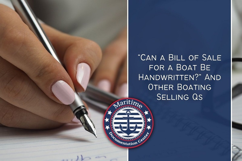 Can a Bill of Sale for a Boat Be Handwritten And Other Boating Selling Qs