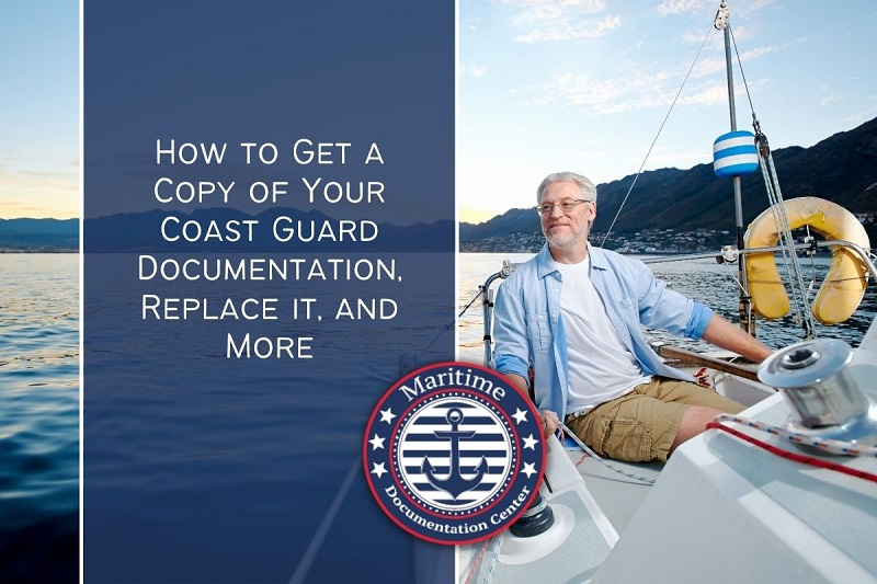 How to Get a Copy of Your Coast Guard Documentation, Replace it, and More
