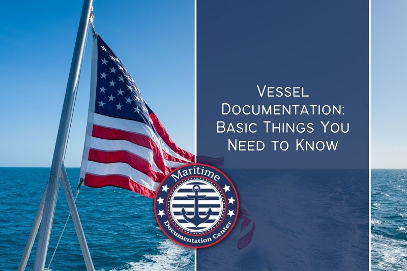 Vessel Documentation Basic Things You Need to Know