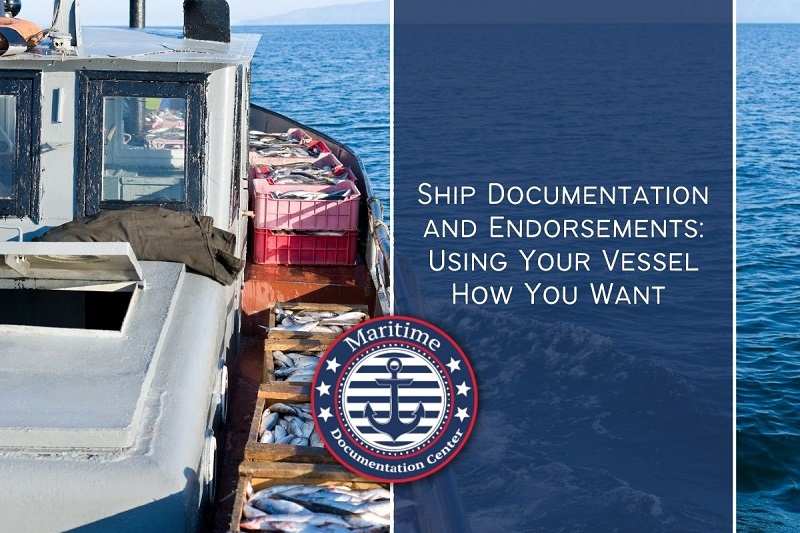 Ship Documentation and Endorsements Using Your Vessel How You Want